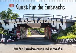 Kunst für die Eintracht (Wandkalender 2021 DIN A3 quer) von Hecker,  Rolf
