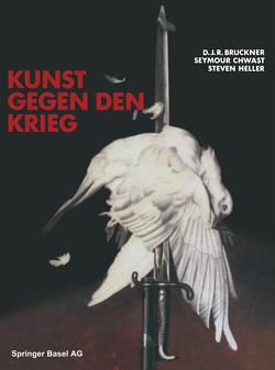 Kunst Gegen den Krieg von Brückner, CHWAST, Heller