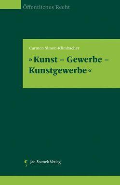 Kunst – Gewerbe – Kunstgewerbe von Simon-Klimbacher,  Carmen