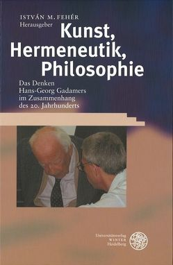 Kunst, Hermeneutik, Philosophie von Fehér,  István M.