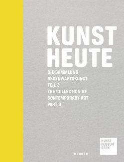 Kunst Heute von Bühler,  Kathleen, Flückiger,  Gabriel, Kunstmuseum Bern,  Kunstmuseum Bern, Merten,  Sarah