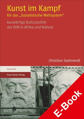 """Kunst im Kampf für das """"Sozialistische Weltsystem"""" von Saehrendt,  Christian"""