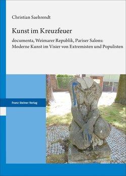 Kunst im Kreuzfeuer von Saehrendt,  Christian