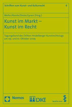 Kunst im Markt – Kunst im Recht von Dreier,  Thomas, Kemle,  Nicolai, Lynen,  Peter Michael, Weller,  Matthias