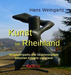 Kunst im Rheinland von Weingartz,  Hans