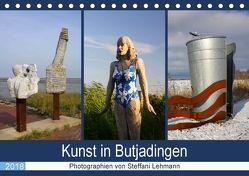 Kunst in Butjadingen 2018 (Tischkalender 2018 DIN A5 quer) von Lehmann,  Steffani
