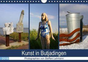 Kunst in Butjadingen 2018 (Wandkalender 2018 DIN A4 quer) von Lehmann,  Steffani