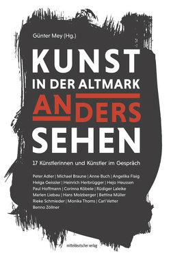 Kunst in der Altmark. Anders sehen von Mey,  Günter
