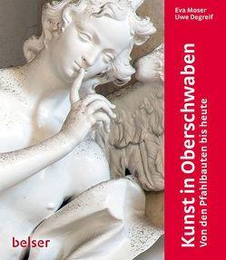 Kunst in Oberschwaben von Degreif,  Uwe, Moser,  Eva