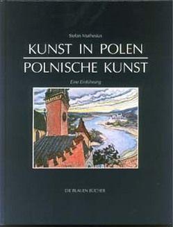 Kunst in Polen – Polnische Kunst 966-1990 von Muthesius,  Stefan