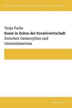 Kunst in Zeiten der Kreativwirtschaft von Fuchs,  Tanja