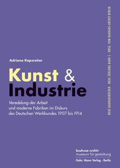 Kunst & Industrie von Kapsreiter,  Adriana