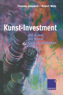 Kunst-Investment von González,  Thomas, Weiß,  Robert