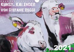 Kunst-Kalender von Stefanie Rogge (Wandkalender 2021 DIN A4 quer) von Rogge,  Stefanie