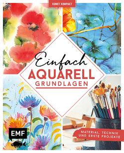 Kunst kompakt: Einfach Aquarell – Das Grundlagenbuch von Edition Michael Fischer