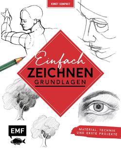 Kunst kompakt: Einfach zeichnen – Das Grundlagenbuch von Edition Michael Fischer