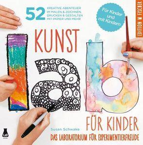 Kunst-Lab für Kinder von Schwake,  Susan