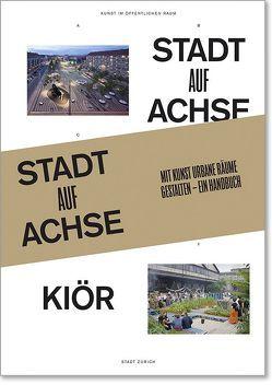 Stadt auf Achse: Mit Kunst urbane Räume gestalten von Christen,  Gabriela, Doswald,  Christoph, Heller,  Martin, Mader,  Rachel