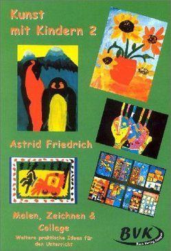 Kunst mit Kindern Bd. 2 von Friedrich,  Astrid
