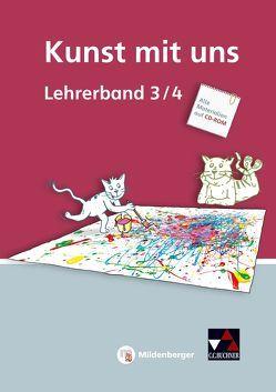 Kunst mit uns – Lehrerband 3/4 mit CD-ROM von Lutz,  Claudia, Willmann,  Verena
