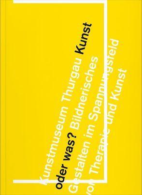 Kunst oder was? von Dammann,  Gerhard, Jeckelmann,  Christiane, Landert,  Markus, Lütscher,  Silvio, Meng,  Thomas, Ray,  Rebekka