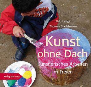 Kunst ohne Dach von Lange,  Udo, Stadelmann,  Thomas
