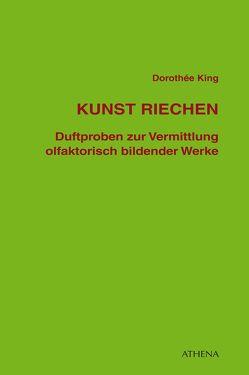 Kunst riechen von King,  Dorothée