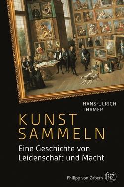 Kunst sammeln von Thamer,  Hans-Ulrich