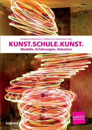 Kunst.Schule.Kunst von Kirschenmann,  Johannes, Lutz-Sterzenbach,  Barbara