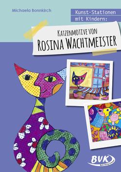 Kunst-Stationen mit Kindern: Katzenmotive von Rosina Wachtmeister von Bonnkirch,  Michaela
