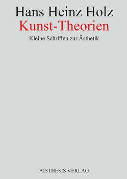 Kunst-Theorien von Holz,  Hans Heinz