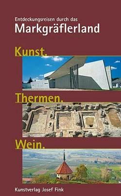 Kunst. Thermen. Wein. von Grosspietsch,  Jost, Herbener,  Arno, Philipp,  Dorothee, Rubsamen,  Rolf