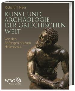 Kunst und Archäologie der griechischen Welt von Neer,  Richard T., Newton,  Iris