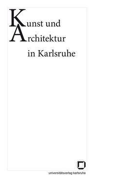 Kunst und Architektur in Karlsruhe von Büttner,  Katharina, Garber,  Klaus, Papenbrock,  Martin
