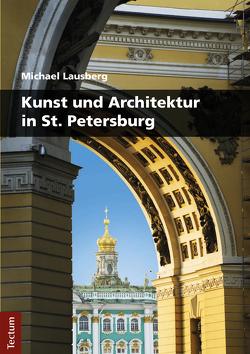 Kunst und Architektur in St. Petersburg von Lausberg,  Michael