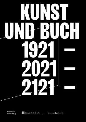 Kunst und Buch 1921 – 2021 – 2121 von Backmeister-Collacott,  Ilka, Heiser,  Jörg, Kunstverlag,  Deutscher, Richter,  Katja