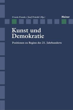 Kunst und Demokratie von Franke,  Ursula, Früchtl,  Josef
