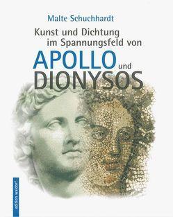Kunst und Dichtung im Spannungsfeld von Apollo und Dionysos von Schuchhardt,  Malte