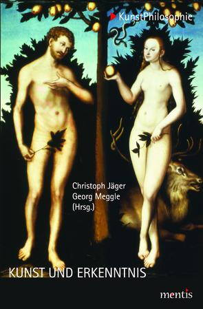 Kunst und Erkenntnis von Jaeger,  Christoph, Meggle,  Georg