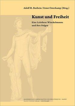 Kunst und Freiheit von Borbein,  Adolf H, Osterkamp,  Ernst