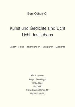 Kunst und Gedichte sind Licht – Licht des Lebens von Baldus,  Maria, Cohen-Or,  Beni, Gomringer,  Eugen, Lax,  Robert, Ozer,  Ela, Spaeth,  Paul