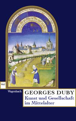 Kunst und Gesellschaft im Mittelalter von Duby,  Georges, Günther,  Horst