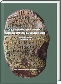 Kunst und Handwerk aus Ägyptens goldener Zeit von Buxtorf,  Regine, Schlögl,  Hermann A