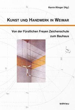 Kunst und Handwerk in Weimar von Klinger,  Kerrin