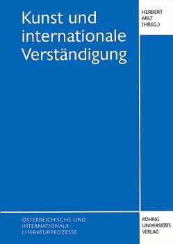 Kunst und internationale Verständigung von Arlt,  Herbert, Birbaumer,  Ulf, Bodi,  Leslie, Mader,  Gerald