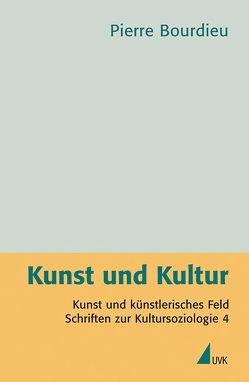 Kunst und Kultur von Beister,  Hella, Bourdieu,  Pierre, Dieckmann,  Bernhard, Egger,  Stephan, Fietkau,  Wolfgang, Schultheis,  Franz, Schwibs,  Bernd, Tillmann,  Michael
