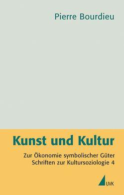 Kunst und Kultur von Beister,  Hella, Bourdieu,  Pierre, Egger,  Stephan, Schultheis,  Franz