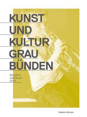 Kunst und Kultur Graubünden von Metz,  Peter