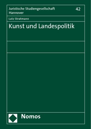 Kunst und Landespolitik von Stratmann,  Lutz