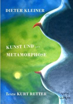 Kunst und … Metamorphose von Kleiner,  Dieter, Retter,  Kurt